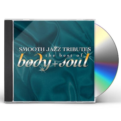 Smooth Jazz All Stars BEST OF BODY & SOUL SMOOTH JAZZ TRIBUTE CD