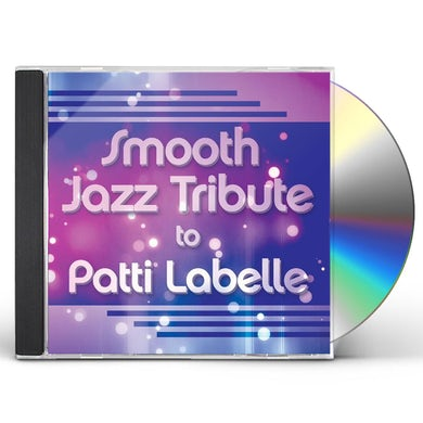 Smooth Jazz All Stars PATTI LABELLE SMOOTH JAZZ TRIBUTE CD