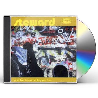 Steward GOODBYE TO EVERYTHING YOU LOVE CD