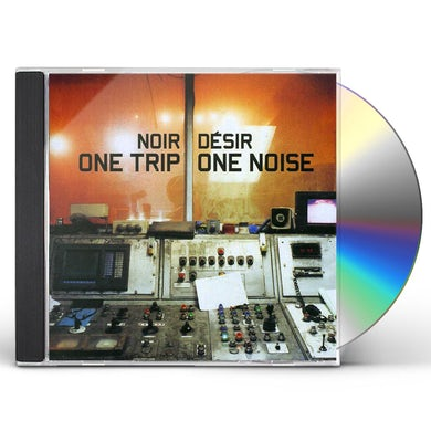 Noir Desir ONE TRIP ONE NOISE CD