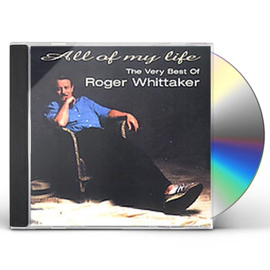 Roger Whittaker ALL OF MY LIFE: VERY BEST OF CD