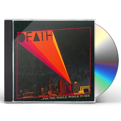 DEATH  FOR THE WHOLE WORLD TO SEE CD