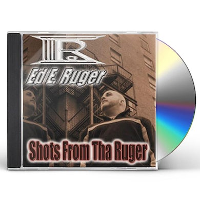 Ed E. Ruger SHOTS FROM THA RUGER CD