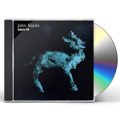 John Tejada FABRIC 44 CD