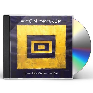Robin Trower COMING CLOSER TO THE DAY CD
