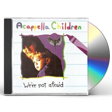 Acappella WE'RE NOT AFRAID CD
