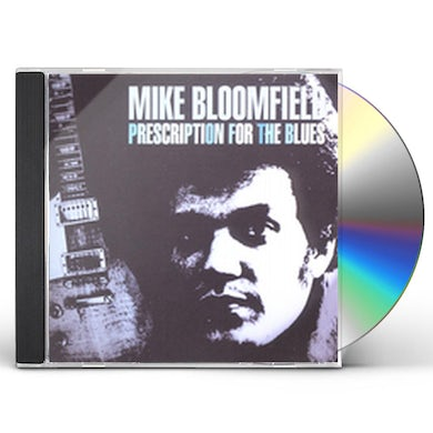 Mike Bloomfield PRESCRIPTION FOR THE BLUES CD