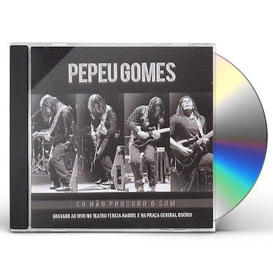 Pepeu Gomes EU NAO PROCURO O SOM CD