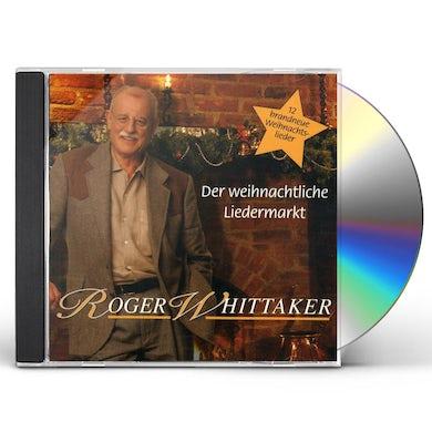 Roger Whittaker DER WEIHNACHTLICHE LIEDERMARKT CD