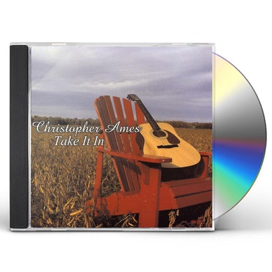 Christopher Ames TAKE IT IN CD