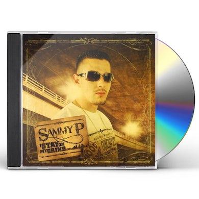 Sammy P I STAY ON MY GRIND CD