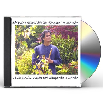 David Brown FOLKSONGS FROM AN IMAGINARY LAND CD