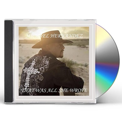 Michael Hernandez THAT WAS ALL SHE WROTE CD