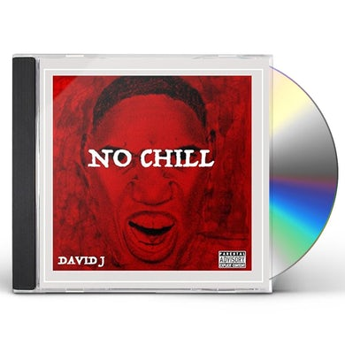 David J NO CHILL CD