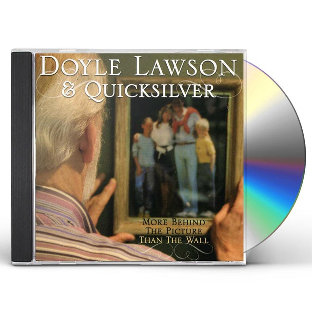 Doyle Lawson & Quicksilver MORE BEHIND THE PICTURE THAN THE WALL CD