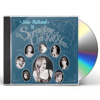 Jolie Holland SPRINGTIME CAN KILL YOU CD