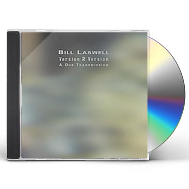 Bill Laswell VERSION 2 VERSION A DUB TRANSMISSION CD