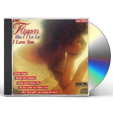 Die Flippers SHA LA LA I LOVE YOU CD