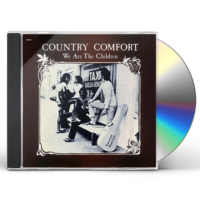 Country Comfort WE ARE THE CHILDEREN: LIMITED CD