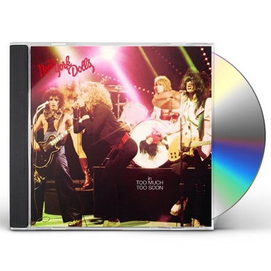New York Dolls TOO MUCH TOO SOON CD
