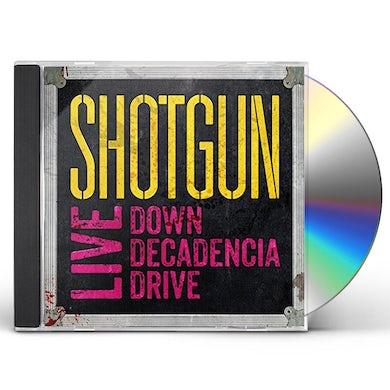 Shotgun LIVE: DOWN DECADENCIA DRIVE CD