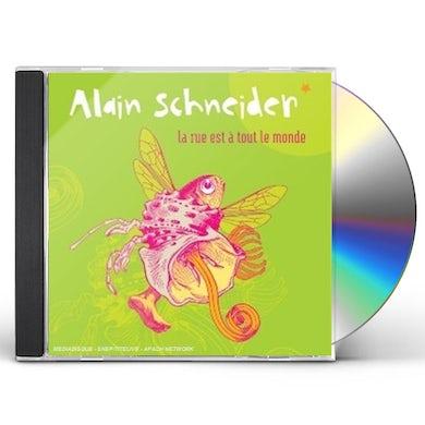 Alain Schneider LA RUE EST A TOUT LE MONDE CD