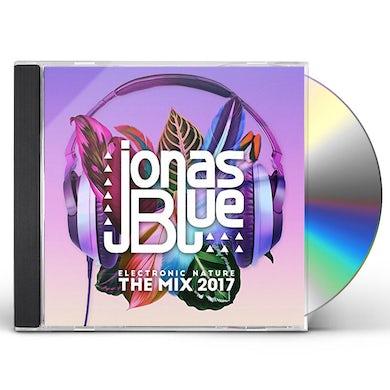 Jonas Blue ELECTRONIC NATURE: THE MIX 2017 CD
