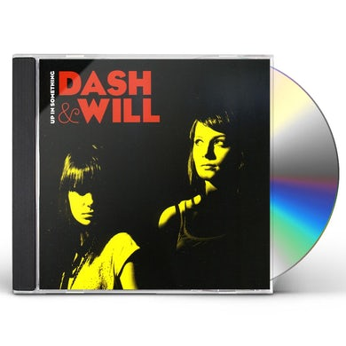 Dash & Will UP IN SOMETHING CD