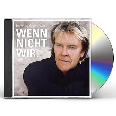 Howard Carpendale WENN NICHT WIR. CD