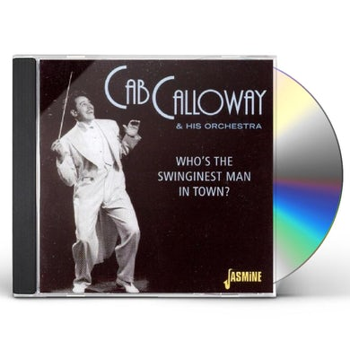 Cab Calloway WHO'S THE SWINGINEST MAN IN TOWN? CD