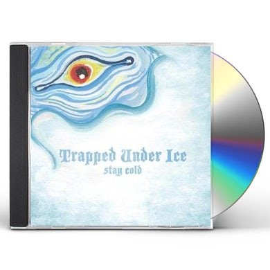 Trapped Under Ice STAY COLD CD