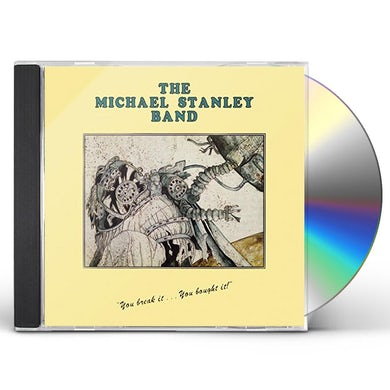Michael Stanley YOU BREAK IT YOU BOUGHT IT CD