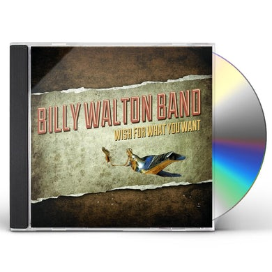 Billy Walton Band WISH FOR WHAT YOU WANT CD