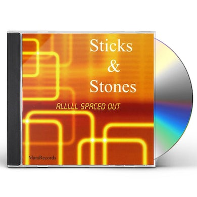 Sticks & Stones ALL SPACED OUT CD
