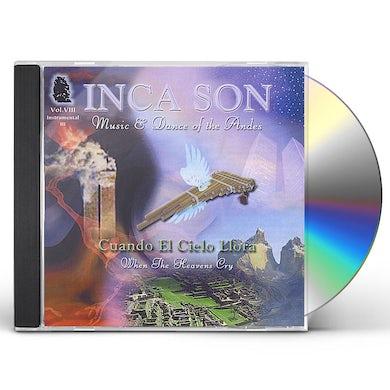 Inca Son CUANDO EL CIELO LLORA 8 CD