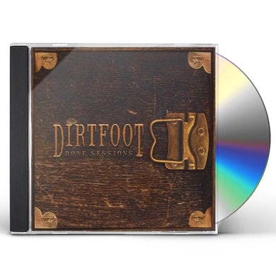 Dirtfoot BONE SESSIONS CD