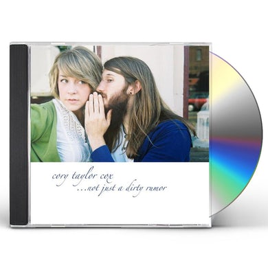 Cory Taylor Cox NOT JUST A DIRTY RUMOR CD