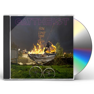 Gaytheist HOW LONG HAVE I BEEN ON FIRE? CD