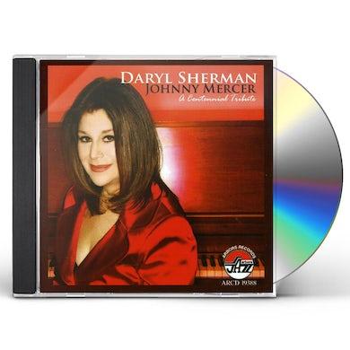 Daryl Sherman JOHNNY MERCER: CENTENNIAL TRIBUTE CD