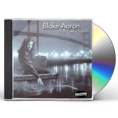 Blake Aaron WITH EVERY TOUCH CD