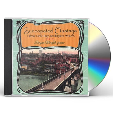 Bryan Wright SYNCOPATED MUSINGS: CLASSIC PIANO RAGS & RAGTIME CD
