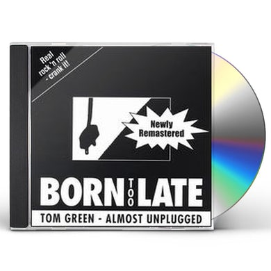 Tom Green BORN TOO LATE CD