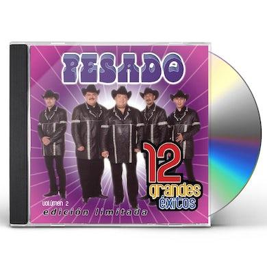 Pesado 12 GRANDES EXITOS 2 CD