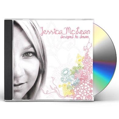 Jessica McLean DESIGNED TO DREAM CD