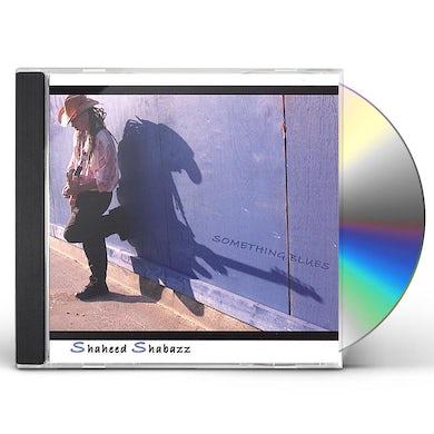 Shaheed Shabazz SOMETHING BLUES CD