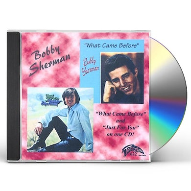 Bobby Sherman WHAT CAME BEFORE CD