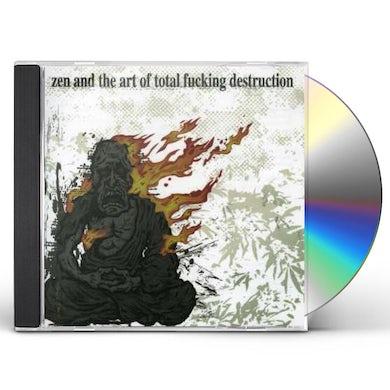 ZEN & THE ART OF TOTAL FUCKING DESTRUCTION CD