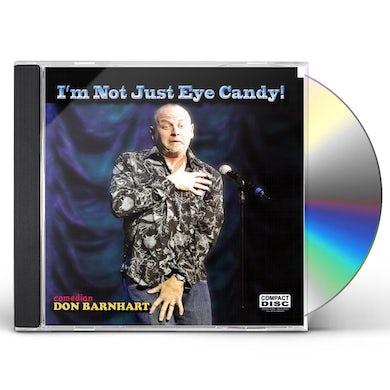 Don Barnhart I'M NOT JUST EYE CANDY CD