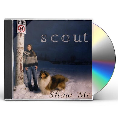 SCOUT SHOW ME CD