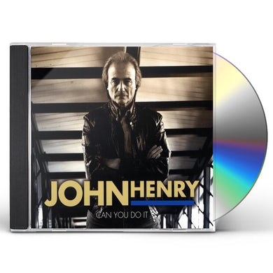 John Henry CAN YOU DO IT CD
